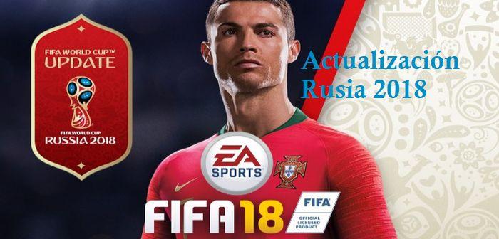 fifa 18 actualizacion mundial rusia 2018