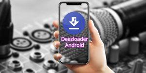 Deezloader Android 2.5.8 APK: Descargar última versión (2019) 1